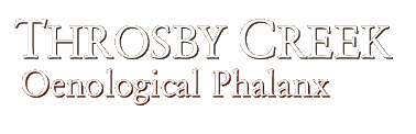 The Throsby Creek Oenological Phalanx is a Newcastle, Australia, based wine club who meet regularly to taste, discuss and consume wines. This site records our tasting scores and notes.